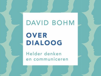 Lees je Luiken Open / 'Over Dialoog' (David Bohm)